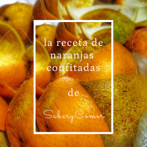 receta_naranjas_confitadas_SaberyComer
